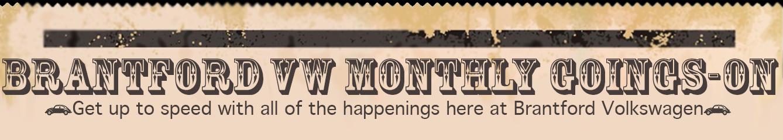 Brantford Volkswagen Monthly Happenings